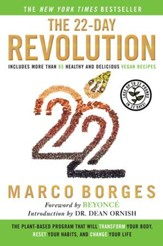 The 22 Day Revolution: The Plant-Based Program That Will Transform Your Body, Reset Your Habits, and Change Your Life - eBook