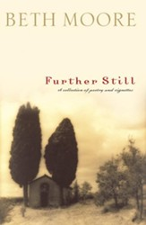 Further Still: A Collection of Poetry and Vignettes - eBook