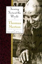 Turning Toward the World: The Pivotal Years; The Journals of Thomas Merton, Volume 4: 1960-1963 - eBook