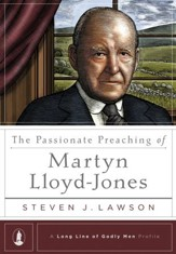 The Passionate Preaching of Martyn  Lloyd-Jones: