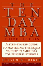 The Ten-Day MBA 3rd Ed.: A Step-by-Step Guide to Mastering the Sk - eBook