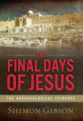 The Final Days of Jesus: The Archaeological Evidence - eBook