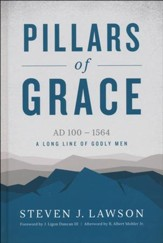 Pillars of Grace, AD 100 - 1564, A Long Line of Godly Men