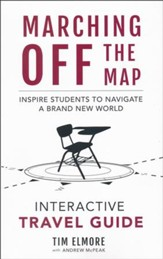 Marching Off the Map Interactive Travel Guide: Inspire Students to Navigate a Brand New World