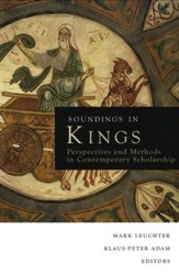 Soundings in Kings: Perspectives and Methods in Contemporary Scholarship