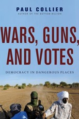 Wars, Guns, and Votes: Democracy in Dangerous Places - eBook