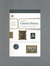 A Survey of Church History, Part 3 A.D. 1500-1620 - Study Guide