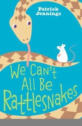 We Can't All Be Rattlesnakes - eBook