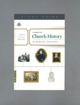 A Survey of Church History, Part 5 A.D. 1800-1900 - Study Guide