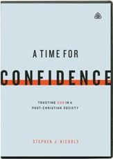 A Time for Confidence: Trusting God in a Post-Christian Society DVD