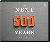 The Next 500 Years: 2017 National Conference, Audio on MP3-CD