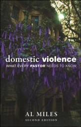 Domestic Violence: What Every Pastor Needs to Know, Second Edition