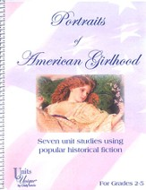 Portraits of American Girlhood: Seven Unit Studies  Using Popular Historical Fiction