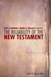 The Reliability of the New Testament: Bart Ehrman & Daniel Wallace in Dialogue