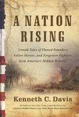 A Nation Rising: Untold Tales of Flawed Founders, Fallen Heroes, and Forgotten Fighters from America's Hidden History - eBook