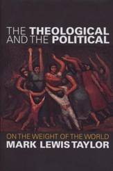 The Theological and the Political: On the Weight of the World