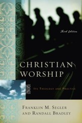 Christian Worship: Its Theology and Practice, Third Edition - eBook