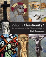 What Is Christianity? An Introduction to the Christian Religion