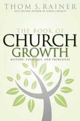 The Book of Church Growth: History, Theology, and Principles - eBook