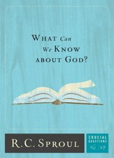 What Can We Know About God? - Crucial Questions Series, #27