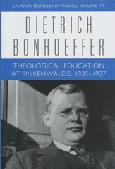 Theological Education at Finkenwalde: 1935-1937, Dietrich Bonhoeffer Works [DBW], Volume 14