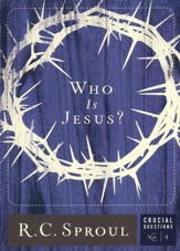 Who Is Jesus? - Crucial Questions Series, #1