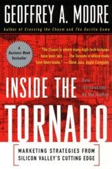 Inside the Tornado: Strategies for Developing, Leveraging, and Surviving Hypergrowth Markets - eBook