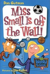My Weird School #5: Miss Small Is off the Wall! - eBook