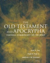The Old Testament and Apocrypha [Fortress Commentary on the Bible]