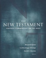 The New Testament: Fortress Commentary on the Bible