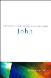John: Fortress Biblical Preaching Commentary