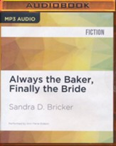 #4: Always the Baker, Finally the Bride - unabridged audiobook MP3-CD