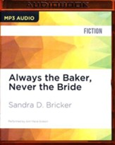 #1: Always the Baker, Never the Bride - unabridged audio book on CD