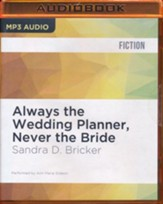 #2: Always the Wedding Planner, Never the Bride - unabridged audio book on CD