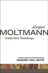 Jurgen Moltmann: Collected Readings