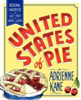 United States of Pie: Regional Favorites from East to West and North to South - eBook
