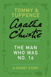 The Man Who Was No. 16: A Tommy & Tuppence Story - eBook
