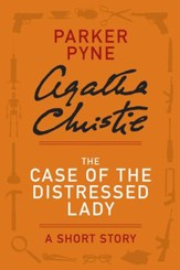 The Case of the Distressed Lady: A Parker Pyne Story - eBook