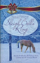 Sleigh Bells Ring: Four Contemporary Romance Novellas