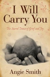 I Will Carry You: The Sacred Dance of Grief and Joy - eBook