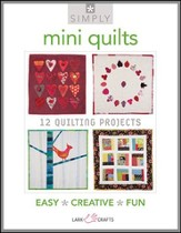 Simply Mini Quilts : 12 Quilting Projects