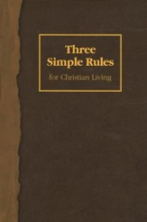 Three Simple Rules for Christian Living - Study Book