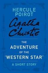 The Adventure of the 'Western Star': A Hercule Poirot Short Story - eBook