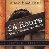 24 Hours That Changed the World Daily Devotions
