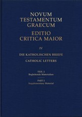 Catholic Letters, Editio Critica Maior, Second Revised Edition, Part 2: Supplementary Material