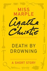 Death by Drowning: (Previously published in the print anthology THE THIRTEEN PROBLEMS) - eBook