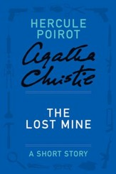The Lost Mine: A Hercule Poirot Story - eBook