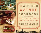 The Arthur Avenue Cookbook: Recipes and Memories from the Real Little Italy - eBook