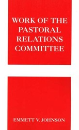 Work of the Pastoral Relations Committee