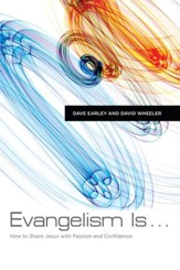 Evangelism Is: How to Share Jesus with Passion and Confidence - eBook